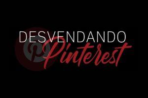 Desvendando o Pinterest